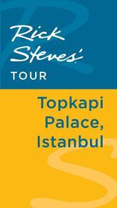 Rick Steves' Tour: Topkapi Palace, Istanbul
