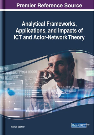 Analytical Frameworks  Applications  and Impacts of ICT and Actor Network Theory