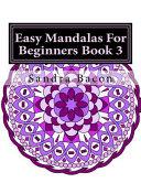 Easy Mandalas for Beginners Book 3