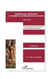 Anthropologie, mythologies et histoire de la chevelure et de la pilosité: Le sens du poil