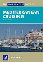 The Adlard Coles Book of Mediterranean Cruising PDF