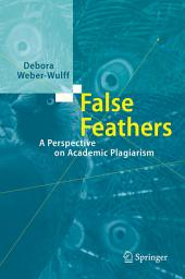 False Feathers: A Perspective on Academic Plagiarism