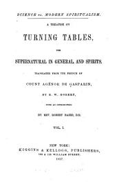 A Treatise on Turning Tables: The Supernatural in General, and Spirits, Volume 1