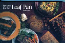 Recipes for the Loaf Pan