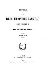 Histoire de la Révolution des Pays-Bas sous Philippe II: Volume1