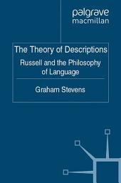 The Theory of Descriptions: Russell and the Philosophy of Language
