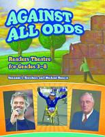 Against All Odds  Readers Theatre for Grades 3 8 PDF