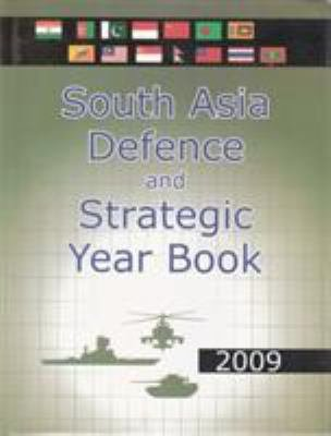 South Asia Defence And Strategic Year Book - 2009