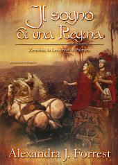 Il sogno di una Regina. (Zenobia, la Leonessa di Palmira Vol. III)