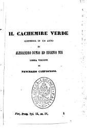 Il cachemire verde commedia in un atto di Alessandro Dumas ed Eugenio Nus