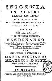Ifigenia In Aulide: Dramma Per Musica Da Rappressentarsi Nel Teatro Grande Alla Scala Il Carnevale dell' anno 1787