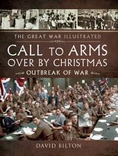 Call to Arms - Over By Christmas: Outbreak of War