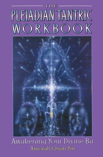 The Pleiadian Tantric Workbook PDF