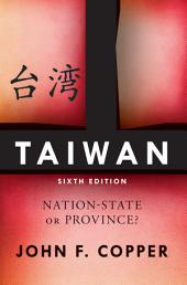 Taiwan: Nation-State or Province?, Edition 6