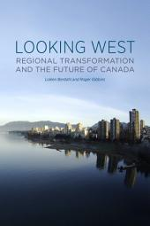 Looking West: Regional Transformation and the Future of Canada