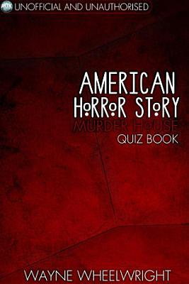American Horror Story   Murder House Quiz Book