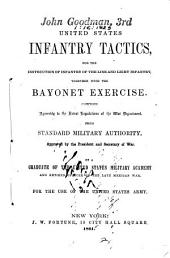 United States Infantry Tactics: For the Instruction of Infantry of the Line and Light Infantry ; Together with the Bayonet Exercise