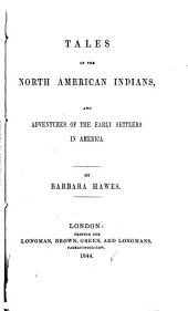 Tales of the North American Indians: And Adventures of the Early Settlers in America