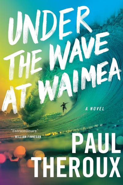 Download Under the Wave at Waimea Book