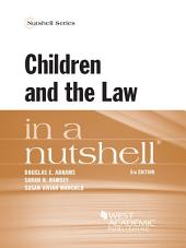 Children and the Law in a Nutshell, 5th Edition: Edition 5
