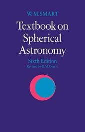Textbook on Spherical Astronomy: Edition 6