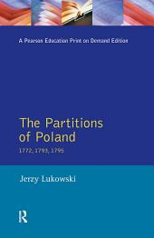 The Partitions of Poland 1772, 1793, 1795