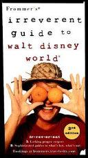 Frommer s Irreverent Guide to Walt Disney World PDF