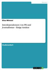 Interdependenzen von PR und Journalismus - Einige Ansätze