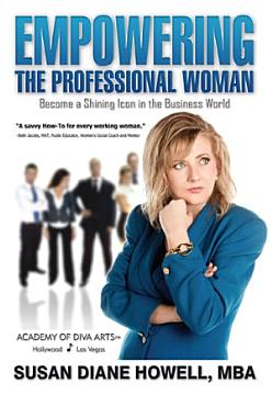 Empowering the Professional Woman  Become a Shining Icon in the Business World PDF