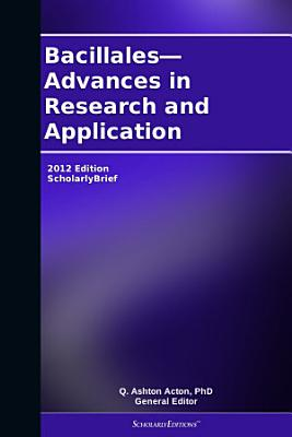 Bacillales—Advances in Research and Application: 2012 Edition