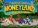 The Adventures in MoneyLand with DEDE, DEZ and DEXX