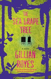 The Sea Grape Tree: A Novel