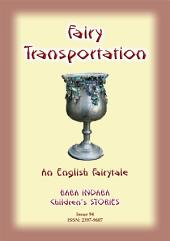 FAIRY TRANSPORTATION - An English Fairy Tale: Baba Indaba Children's Stories - Issue 94