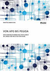 Von APO bis Pegida. Erscheinungsformen des Populismus im linken und rechten Spektrum