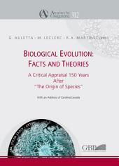"Biological Evolution: Facts and Theories : a Critical Appraisal 150 Years After ""The Origin of Species"""
