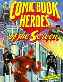 Comic Book Heroes of the Screen