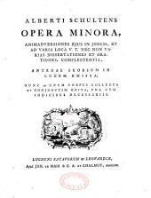 Alberti Schultens Opera minora : Animadversiones ejus in Jobum et ad varia loca V. T., nec non varias dissertationes et orationes complectentia... nunc... conjunctim edita, una cum indicibus necessariis