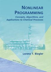 Nonlinear Programming: Concepts, Algorithms, and Applications to Chemical Processes