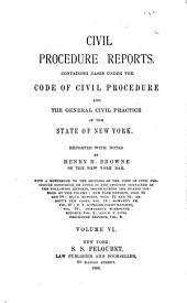 Civil Procedure Reports: Containing Cases Under the Code of Civil Procedure and the General Civil Practice of the State of New York, Volume 6