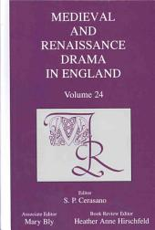 Medieval and Renaissance Drama in England: Volume 24