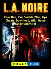 LA Noire, Xbox One, PS4, Switch, Wiki, Tips, Cheats, Download, Wiki, Game Guide Unofficial