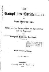 Der Kampf des Christenthums mit dem Heidenthum: Bilder aus der Vergangenheit als Spiegelbilder für die Gegenwart