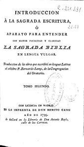 Introduccion a la Sagrada Escritura ó Aparato para entender con mayor facilidad y claridad la Sagrada Biblia en lengua vulgar
