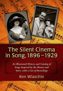 The Silent Cinema in Song, 1896-1929