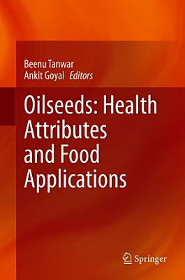 Oilseeds: Health Attributes and Food Applications