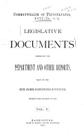 Legislative Documents  Comprising the Department and Other Reports Made to the Senate and House of Representatives of Pennsylvania During the Session of     PDF