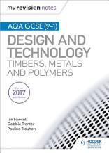 My Revision Notes  AQA GCSE  9 1  Design and Technology  Timbers  Metals and Polymers PDF