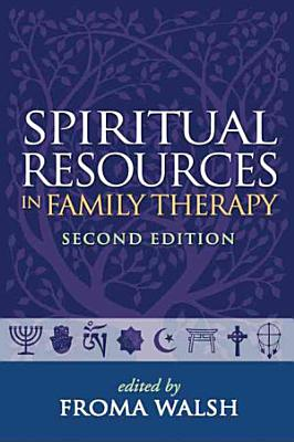 Spiritual Resources in Family Therapy  Second Edition