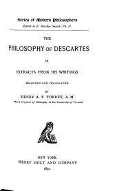 The Philosophy of Descartes: In Extracts from His Writing