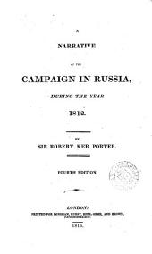 A narrative of the campaign in Russia, during the year 1812